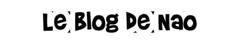 Le blog de Nao